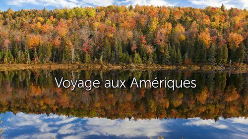 Voyage aux Amériques
