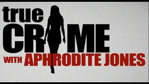 True Crime With Aphrodite Jones