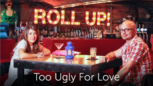 Too Ugly For Love